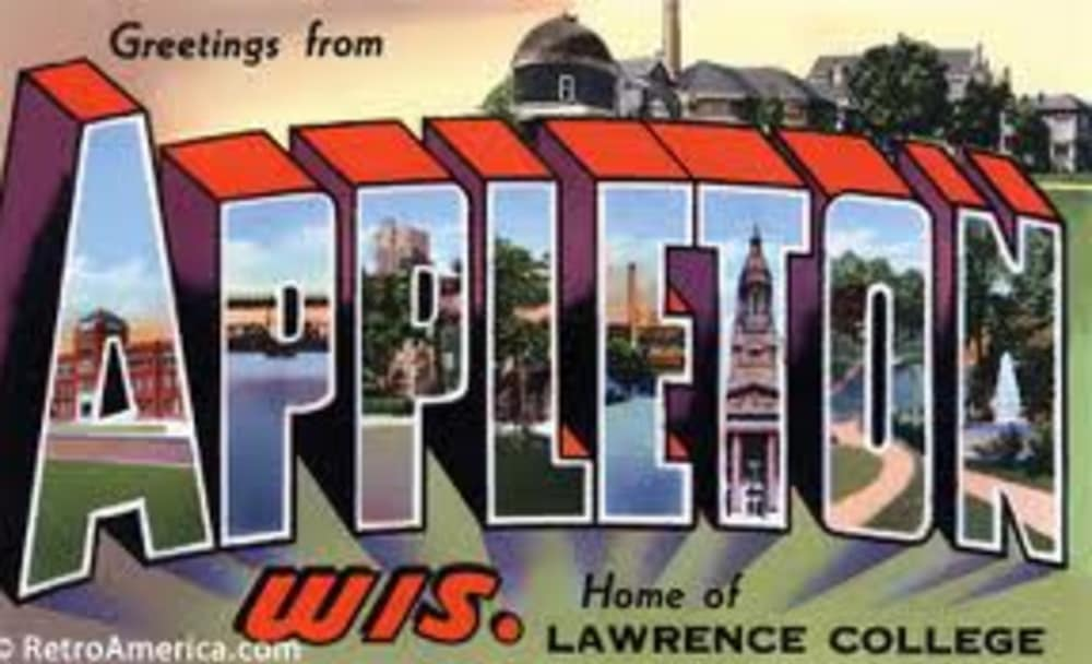 Greetings from Appleton Wis. Home of Lawrence College